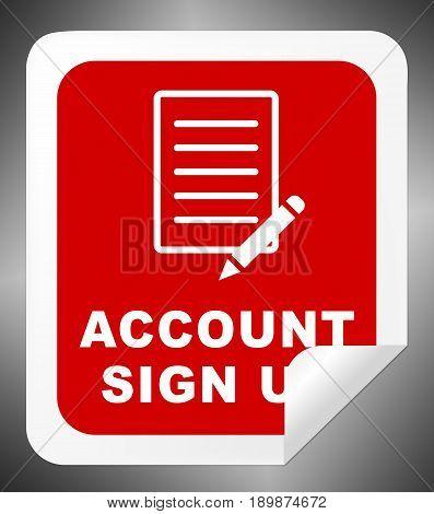 Account Sign Up Indicates Registration Membership 3D Illustration