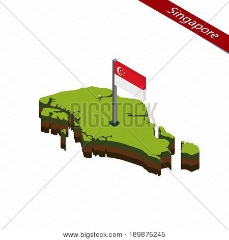 Singapore Isometric Map And Flag. Vector Illustration.