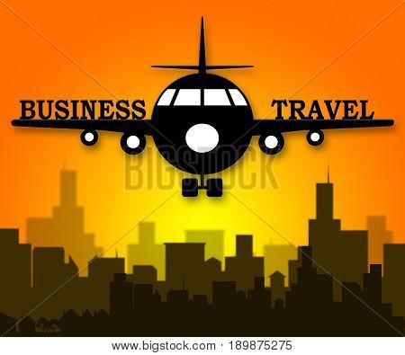 Business Travel Meaning Corporate Tours 3D Illustration