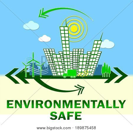 Environmentally Safe Showing Eco Friendly 3D Illustration