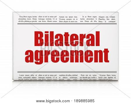 Insurance concept: newspaper headline Bilateral Agreement on White background, 3D rendering poster