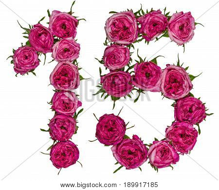 Arabic Numeral 15, Fifteen, From Red Flowers Of Rose, Isolated On White Background