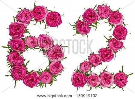 Arabic Numeral 62, Sixty Two, From Red Flowers Of Rose, Isolated On White Background