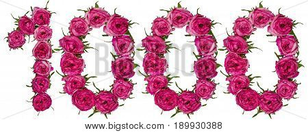 Arabic Numeral 1000, One Thousand, From Red Flowers Of Rose, Isolated On White Background