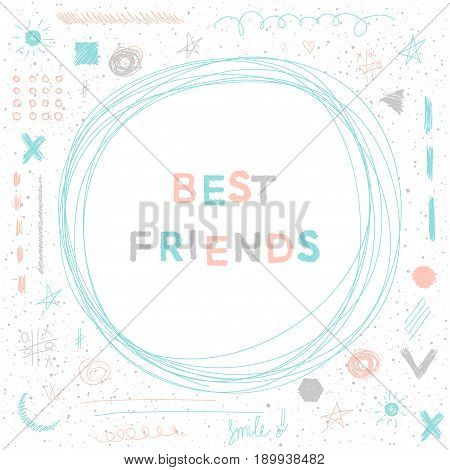 Doodle Handmade Card Background. Best Friends Quote.