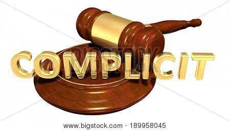 Complicit Law Concept 3D Illustration