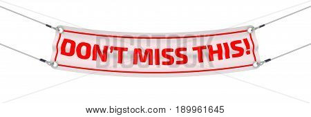 Don't miss this!  Advertising banner with inscriptions
