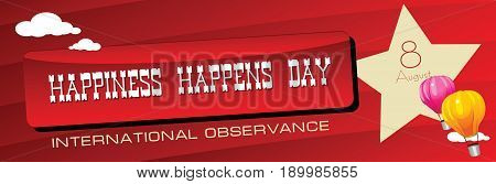 August 8 International Day of Happiness Happens Day