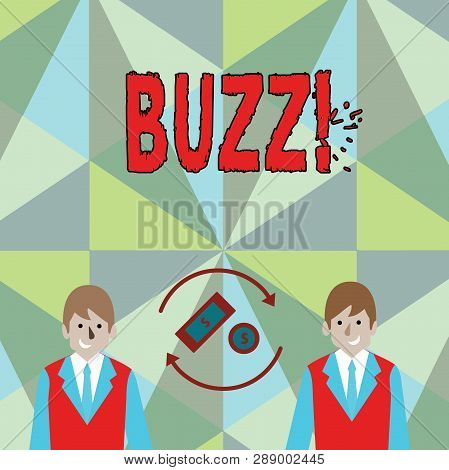 poster of Conceptual hand writing showing Buzz. Business photo showcasing Hum Murmur Drone Fizz Ring Sibilation Whir Alarm Beep Chime.