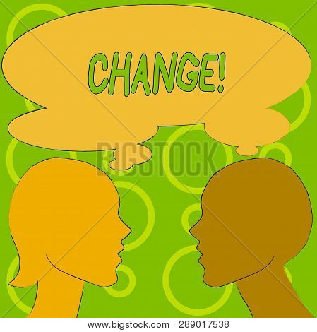 Conceptual hand writing showing Change. Business photo text Alteration Adjustment Diversion Revision Transition Modification. poster