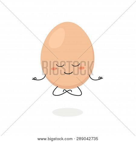 Funny Cartoon Egg Levitating In Lotus Pose. Vector Flat Illustration Isolated On White Background