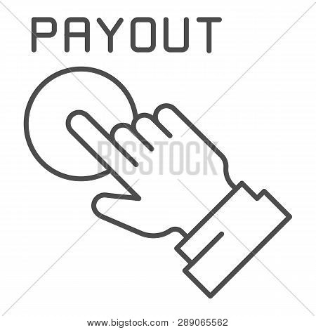 Payout Button Thin Line Icon. Hand And Pay Button Vector Illustration Isolated On White. Payment Out