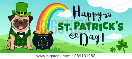 Cute Pug Dog In Leprechaun Costume With Pot Of Gold And Rainbow, Blue Sky And Green Hills,