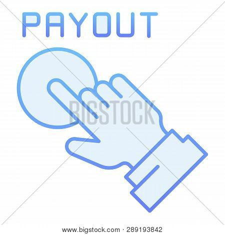 Payout Button Flat Icon. Hand And Pay Button Blue Icons In Trendy Flat Style. Payment Gradient Style