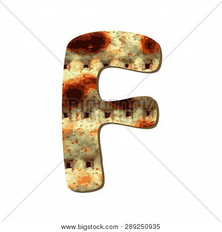 Rounded Capital English Letter F With Matza Texture. Font For Passover. Vector Illustration On Isola