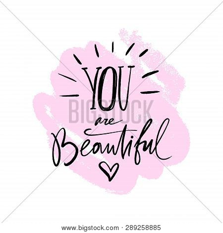 Compliment For Women. You Are Beautiful Text Card. Hand Drawn Cute Lettering Quote. Ink Modern Brush