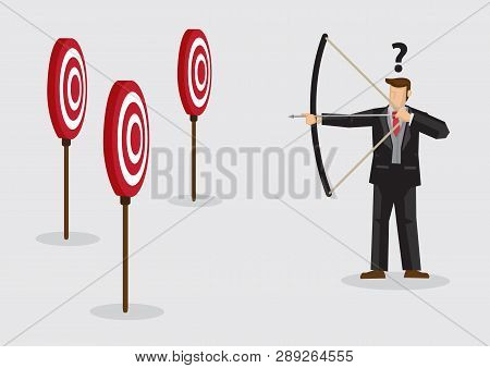 Cartoon Businessman Holding Bow And Arrow Confused By Multiple Bullseye Target. Creative Vector Illu