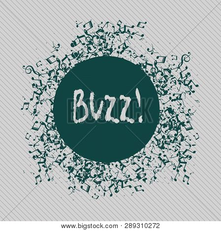 poster of Conceptual hand writing showing Buzz. Business photo text Hum Murmur Drone Fizz Ring Sibilation Whir Alarm Beep Chime.