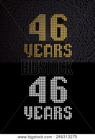 Golden Number Forty-six Years (number 46 Years) Dotted Font, Top View, With Dark Zero And One Backgr