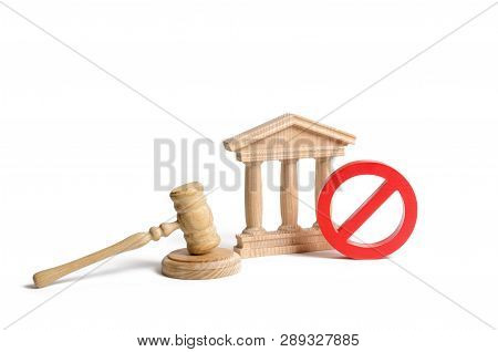 Government Or Bank Building And A Red No Symbol With A Judge Gavel. Cancellation Of Law Or Decree. D