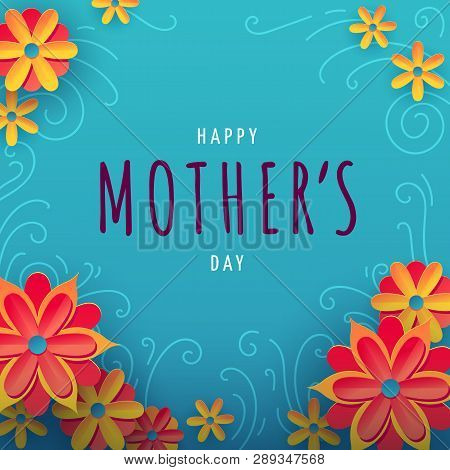 Square Vector Illustration For Mothers Day With Typography, Colorful Flowers And Floral Ornament On