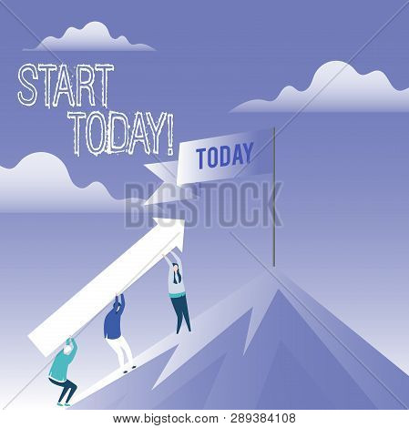 Word Writing Text Start Today. Business Concept For Initiate Begin Right Now Inspirational Motivatio