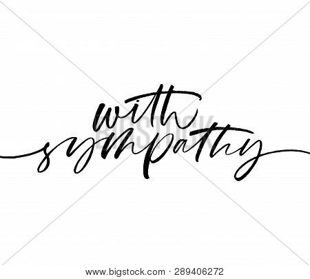 With Sympathy Phrase. Hand Drawn Brush Style Modern Calligraphy. Vector Illustration Of Handwritten