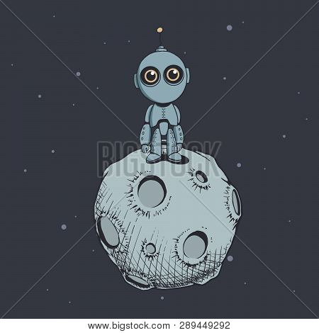 Cute Robot Stands On The Moon. Handcrafted Style.vector Image