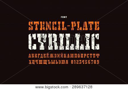 Cyrillic Stencil-plate Serif Font In The Western Style. Letters And Numbers With Vintage Texture For