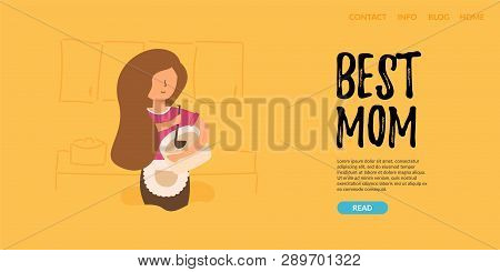 Vector Flat Banner. The Best Mom. The Girl Cooks Food In A New Kitchen. She Holds A Pot Of Soup In H