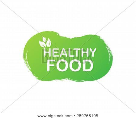 Healthy Food. Healthy Food Labels With Lettering. Vegan Food Stickers. Organic Food Badge. Lettering
