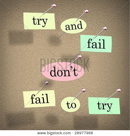 Pieces of paper each containing a word pinned to a cork board reading Try and Fail Don't Fail to Try