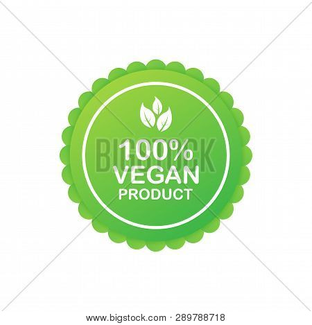100 Procent Vegan Product. Healthy Food Labels With Lettering. Vegan Food Stickers. Organic Food Bad