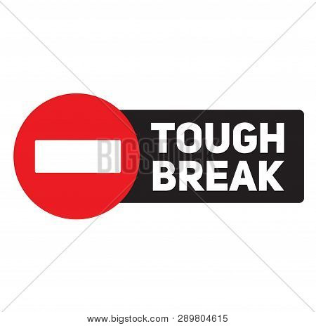 Tough Break Advertising Sticker, Label, Stamp On White