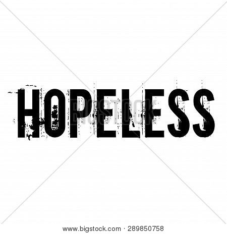 Hopeless Stamp On White Background Sticker Label