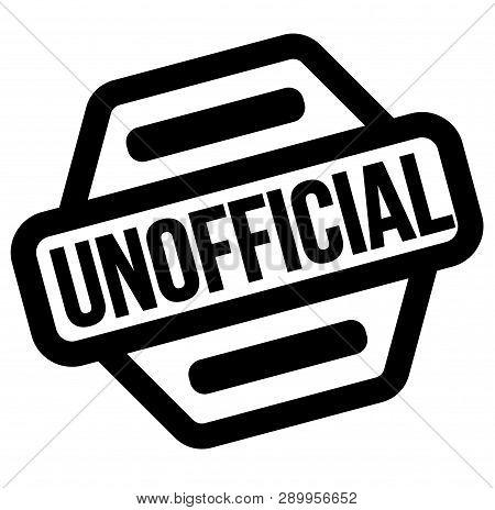 Unofficial Black Stamp, Sticker, Label On White Background