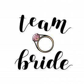 Team Bride. Brush Lettering Illustration On White Background.