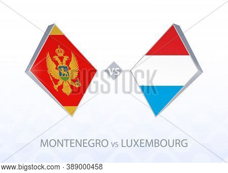 Europe Football Competition Montenegro Vs Luxembourg, League C, Group 1. Vector Illustration.