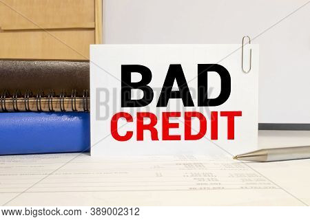 Word Writing Text Bad Credit. Business Concept For Inability Of A Demonstrating Or Company To Repay