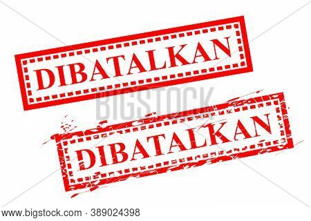 Vector Rectangle Grunge Red Rubber Stamp, Dibatalkan Or Cancelled In Indonesia Language, Isolated On
