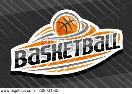Vector Logo For Basketball Sport, White Modern Emblem With Illustration Of Flying Ball In Goal, Uniq
