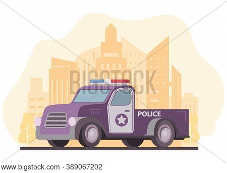 Police Pickup Truck. City Skyline With Skyscrapers. Patrol Emergency Vehicle.