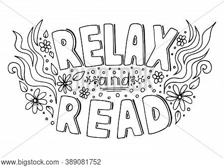 Relax And Read A Book Hand Drawn Calligraphic Inscription, Inspirational And Motivational Message In