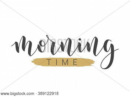 Vector Stock Illustration. Handwritten Lettering Of Morning Time. Template For Banner, Postcard, Pos