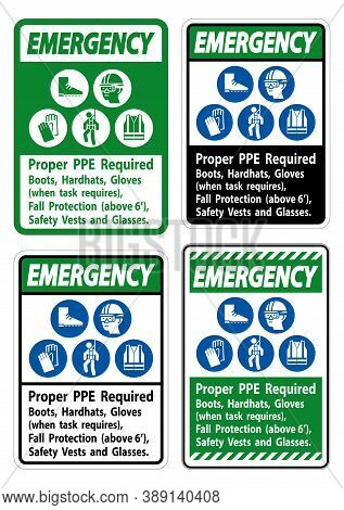 Emergency Sign Proper Ppe Required Boots, Hardhats, Gloves When Task Requires Fall Protection With P