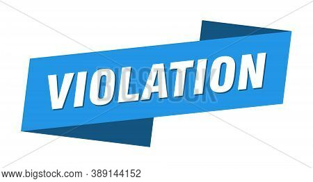 Violation Banner Template. Ribbon Label Sticker. Sign