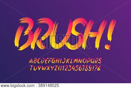 Brush Alphabet Font. Brush Stroke Vivid Letters And Numbers. Hand Written Vector Typescript For Your
