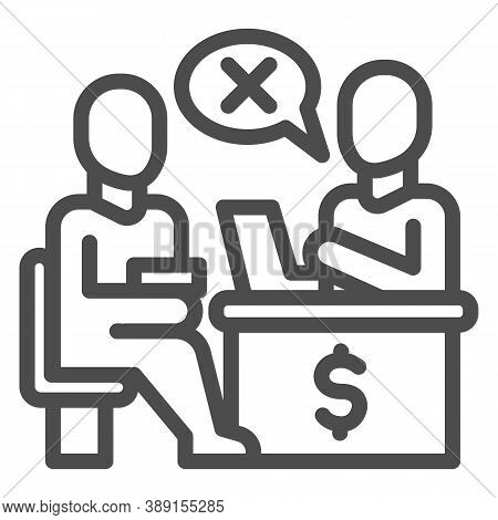 Bank Manager Refuses A Loan For Person Line Icon, Payment Problem Concept, Loan Refusal Sign On Whit