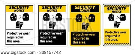 Security Notice Sign Wear Protective Equipment In This Area With Ppe Symbols