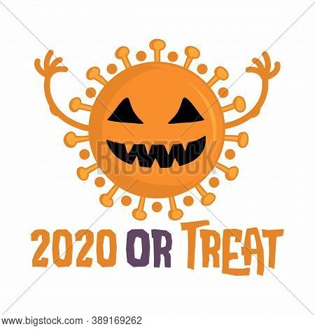 2020 Or Treat (trick Or Treat). - Stop Coronavirus (2019-ncov) Funny Awareness Lettering Poster Covi
